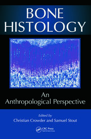 Bone Histology: An Anthropological Perspective