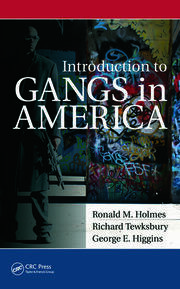 Introduction to Gangs in America - 1st Edition book cover