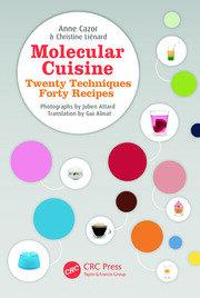 Molecular Cuisine: Twenty Techniques, Forty Recipes