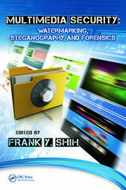 Multimedia Security: Watermarking, Steganography, and Forensics