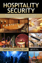 Hospitality Security: Managing Security in Today's Hotel, Lodging, Entertainment, and Tourism Environment