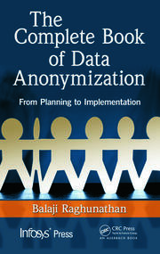 The Complete Book of Data Anonymization: From Planning to Implementation