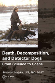 Death, Decomposition, and Detector Dogs: From Science to Scene