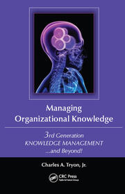 Managing Organizational Knowledge: 3rd Generation Knowledge Management and Beyond
