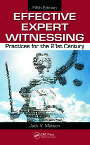 Effective Expert Witnessing: Practices for the 21st Century