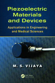 Piezoelectric Materials and Devices: Applications in Engineering and Medical Sciences