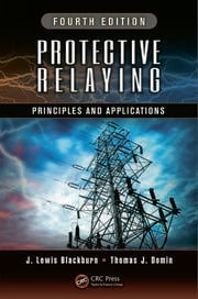 Protective Relaying: Principles and Applications, Fourth Edition