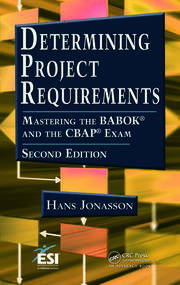 Determining Project Requirements: Mastering the BABOK® and the CBAP® Exam
