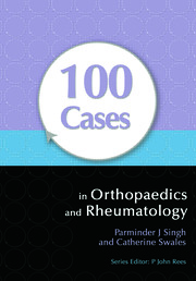 100 Cases in Orthopaedics and Rheumatology