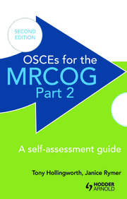 OSCEs for the MRCOG Part 2: A Self-Assessment Guide: A Self-Assessment Guide