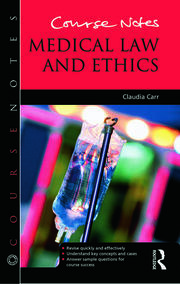Course Notes: Medical Law and Ethics - 1st Edition book cover