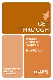 Get Through MRCGP: Clinical Skills Assessment 2E