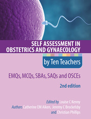 Self Assessment in Obstetrics and Gynaecology by Ten Teachers 2E EMQs, MCQs, SBAs, SAQs & OSCEs