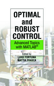 Optimal and Robust Control: Advanced Topics with MATLAB®