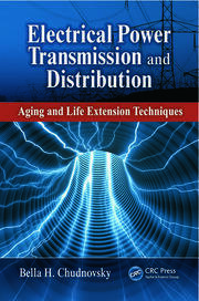 Electrical Power Transmission and Distribution: Aging and Life Extension Techniques