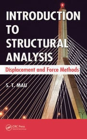 Introduction to Structural Analysis: Displacement and Force Methods