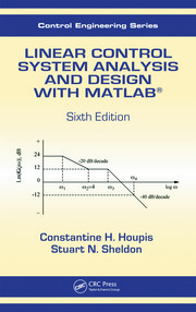 Linear Control System Analysis and Design with MATLAB®