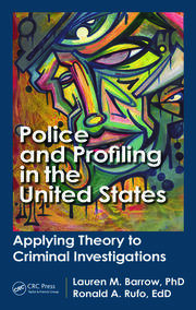 Police and Profiling in the United States: Applying Theory to Criminal Investigations