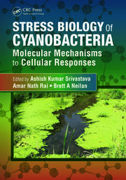 Stress Biology of Cyanobacteria: Molecular Mechanisms to Cellular Responses
