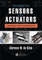 Sensors and Actuators: Engineering System Instrumentation, Second Edition