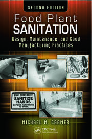 Food Plant Sanitation: Design, Maintenance, and Good Manufacturing Practices, Second Edition