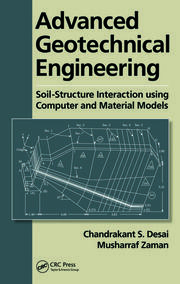 Advanced Geotechnical Engineering: Soil-Structure Interaction using Computer and Material Models