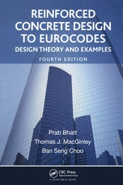 Reinforced Concrete Design to Eurocodes: Design Theory and Examples, Fourth Edition