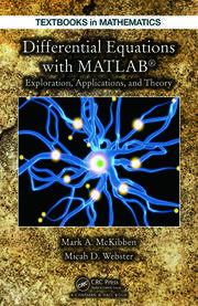 Differential Equations with MATLAB: Exploration, Applications, and Theory