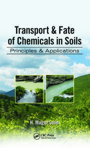 Transport & Fate of Chemicals in Soils: Principles & Applications