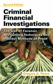 Criminal Financial Investigations: The Use of Forensic Accounting Techniques and Indirect Methods of Proof, Second Edition