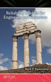 Reliability Models for Engineers and Scientists