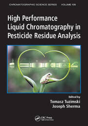 High Performance Liquid Chromatography in Pesticide Residue Analysis - 1st Edition book cover