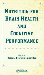 Nutrition for Brain Health and Cognitive Performance