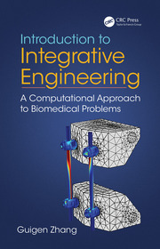 Introduction to Integrative Engineering : A Computational Approach to Biomedical Problems - 1st Edition book cover