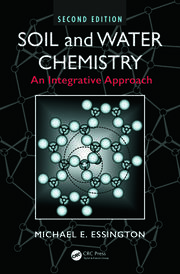 Soil and Water Chemistry: An Integrative Approach, Second Edition