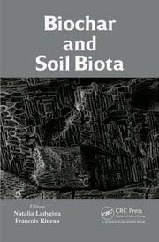 Biochar and Soil Biota