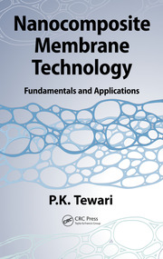 Nanocomposite Membrane Technology: Fundamentals and Applications