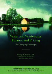 Water and Wastewater Finance and Pricing: The Changing Landscape, Fourth Edition