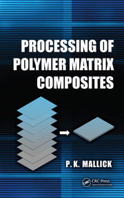 Processing of Polymer Matrix Composites