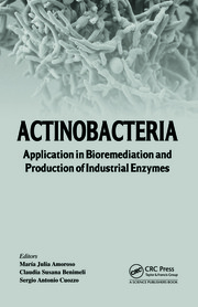 Actinobacteria: Application in Bioremediation and Production of Industrial Enzymes