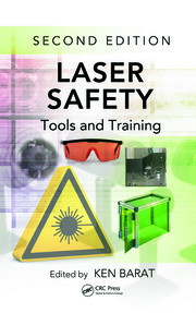 Laser Safety: Tools and Training, Second Edition