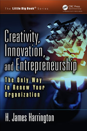 Creativity, Innovation, and Entrepreneurship: The Only Way to Renew Your Organization