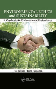 Environmental Ethics and Sustainability: A Casebook for Environmental Professionals