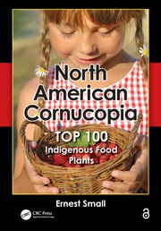 North American Cornucopia: Top 100 Indigenous Food Plants
