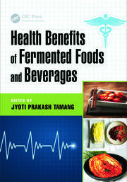 Health Benefits of Fermented Foods and Beverages