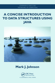 A Concise Introduction to Data Structures using Java - 1st Edition book cover
