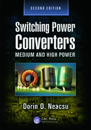 Switching Power Converters: Medium and High Power, Second Edition