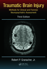 Traumatic Brain Injury: Methods for Clinical and Forensic Neuropsychiatric Assessment,Third Edition