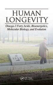 Human Longevity: Omega-3 Fatty Acids, Bioenergetics, Molecular Biology, and Evolution