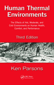 Human Thermal Environments: The Effects of Hot, Moderate, and Cold Environments on Human Health, Comfort, and Performance, Third Edition
